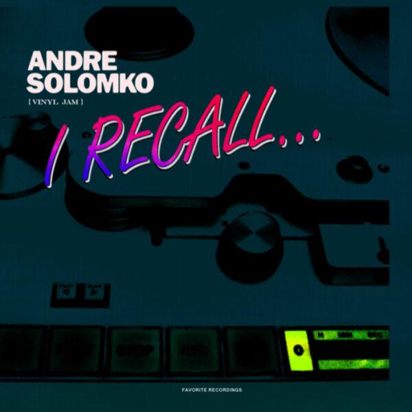 Andre Solomko – I Recall (7″)