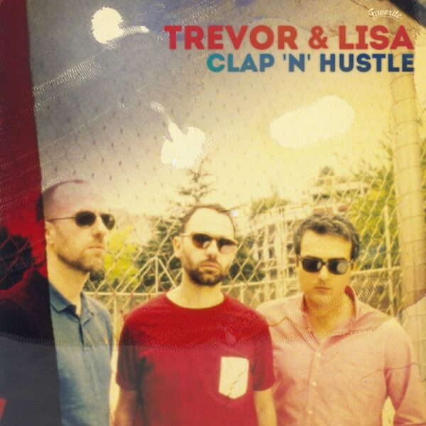 Trevor & Lisa – Clap 'N' Hustle (LP)