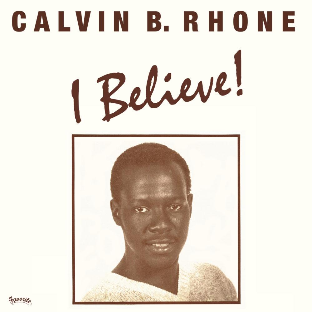 Calvin B. Rhone – I Believe! (EP, RE)