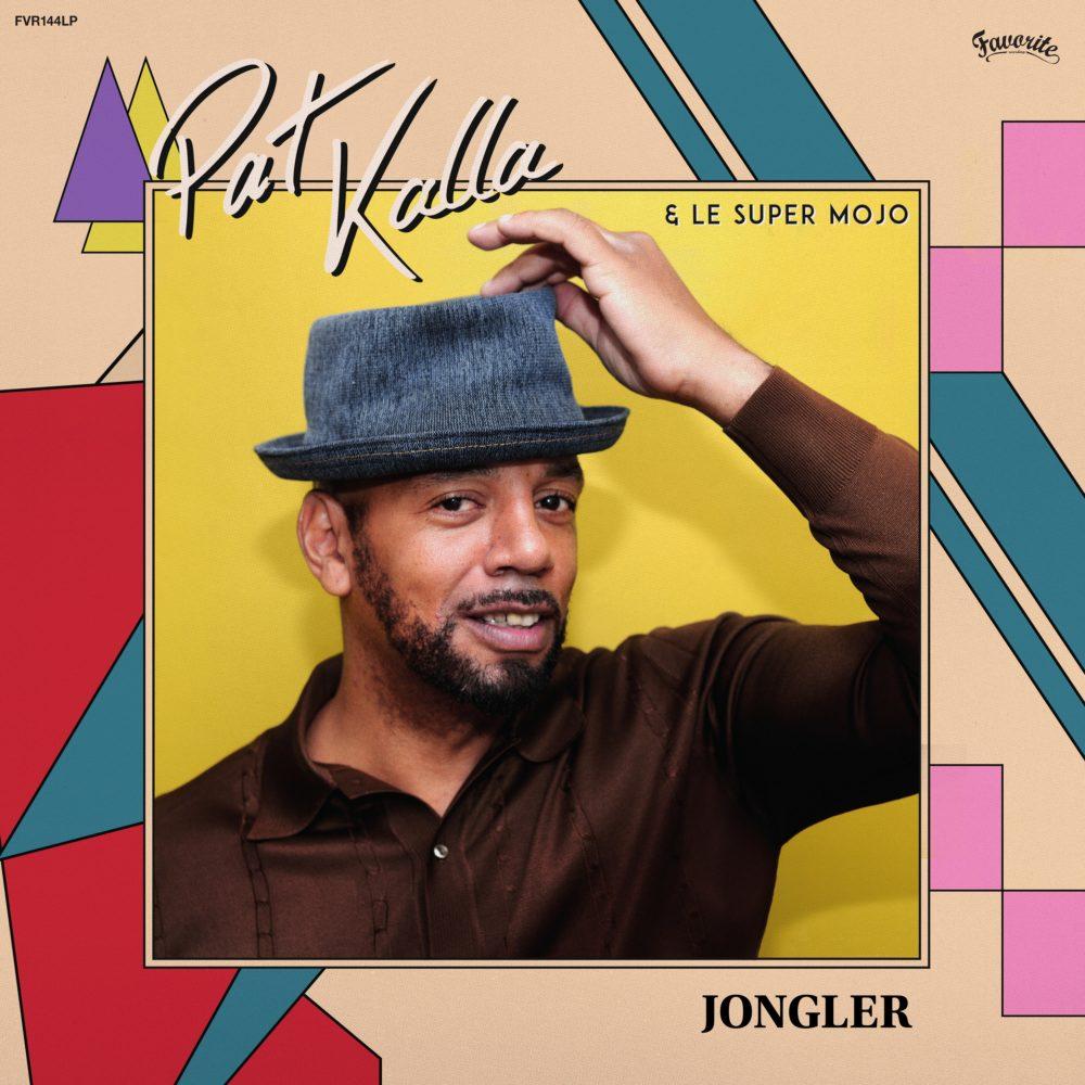 Pat Kalla & Le Super Mojo – Jongler (LP)