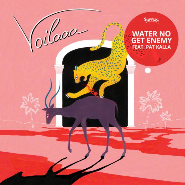 Voilaaa – Water No Get Enemy feat. Pat Kalla (Digital)